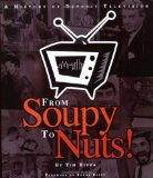 From Soupy to Nuts! by Tim Kiska