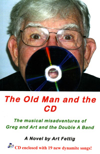 The Old Man and the CD - Art Fettig