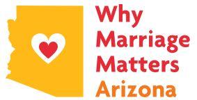 Why Marriage Matters Arizona