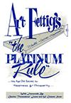 Art Fettig's Platinum Rule