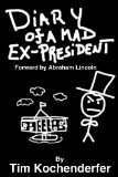 Diary of a Mad Ex-President