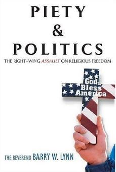 Piety & Politics - Barry Lynn