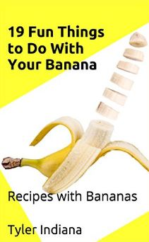 19 Fun Things to Do With Your Banana